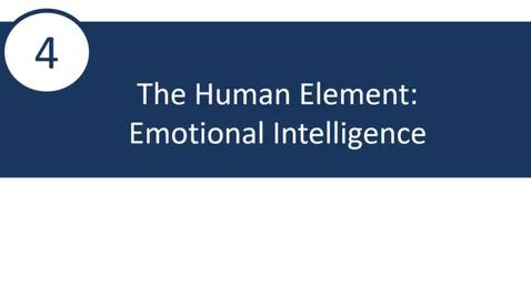 Thumbnail for entry 4 - Human Element Part III: Emotional Intelligence