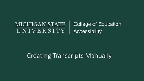 Thumbnail for entry Manual Transcripts Tutorial