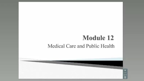 Thumbnail for entry HM 801_Module 12_Medical Care and Public Health