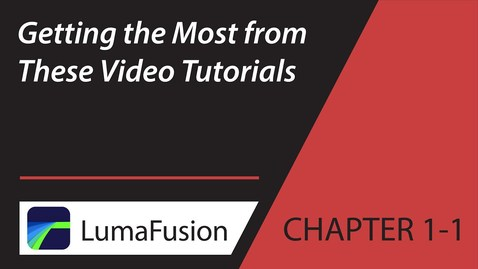 Thumbnail for entry 1-1 Getting the Most from These Video Tutorials in LumaFusion