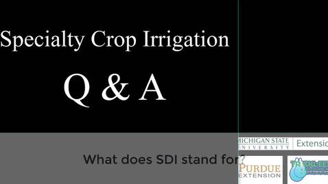 Thumbnail for entry Specialty Crop Irrigation - Trickle Irrigation Q&A