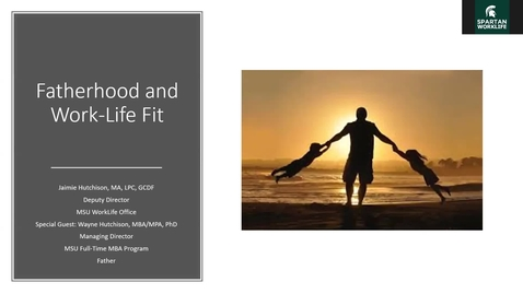 Thumbnail for entry Resilient Fathers: Thriving in the Midst of a Pandemic: Fatherhood and Work-Life Balance