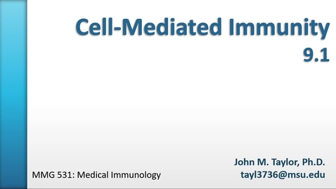 Thumbnail for entry MMG531 (09.1) - Cell-Mediated Immunity - T Cell Activation