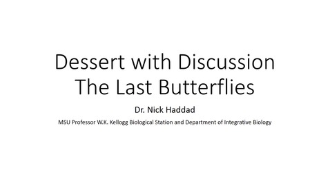 Thumbnail for entry Dessert with Discussion - The Last Butterflies