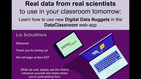 Thumbnail for entry Real data from real scientists to use in your classroom tomorrow: Learn how to use new Digital Data Nuggets in the DataClassroom web-app