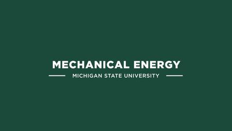 Thumbnail for entry ME 810 5 Mechanical Energy
