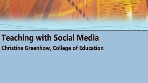 Thumbnail for entry Teaching with Social Media 10/21/2016