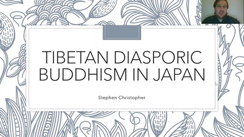 Thumbnail for entry Tibetan Diasporic Buddhism in Japan