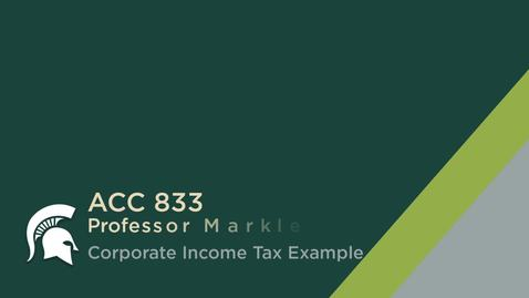 Thumbnail for entry ACC833 Corporate Tax Example