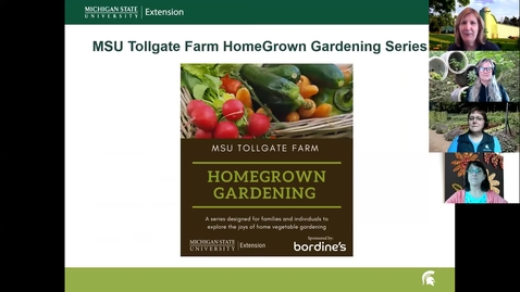 Thumbnail for entry MSU Tollgate Farm HomeGrown Gardening Session #3 Gardening in Small Spaces