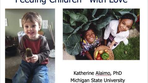 Thumbnail for entry Mini Lecture 7.8 - Feeding Children with Love