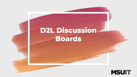 Thumbnail for entry D2L Discussion Boards