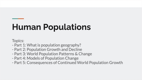 Thumbnail for entry GEO151: Introduction to Lesson Module: Human Populations