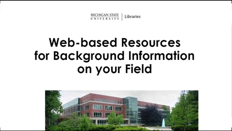 Thumbnail for entry Web-based Resources for Background Information on your Field