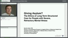 Thumbnail for entry Giving Asylum? The Ethics of Long-Term, Structured Care for People with Severe, Refractory Mental Illness