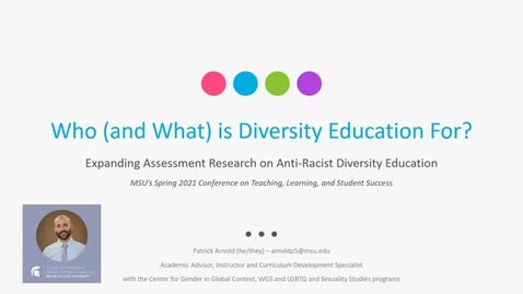 Thumbnail for entry Who (and What) is Diversity Education For? (Patrick Arnold, Spring Teaching Conference)