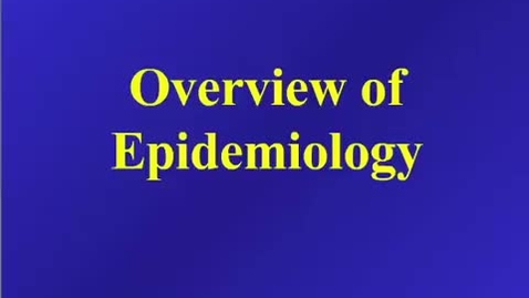 Thumbnail for entry HM803 Overiew of Epidemiology
