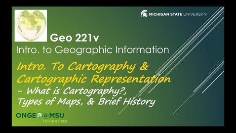 Thumbnail for entry GEO 221v: Introduction to Cartography & Cartographic Representation