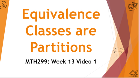 Thumbnail for entry Equivalence Classes Make a Partition - Week 13 Video 1