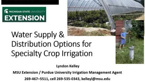 Thumbnail for entry Specialty Crop Irrigation - Water Resources - Lyndon Kelley
