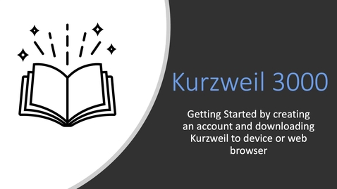 Thumbnail for entry Getting Started with Kurzweil 3000
