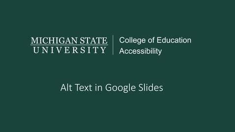 Thumbnail for entry Google Slides Alt Text Tutorial