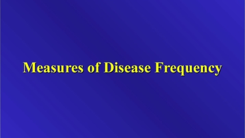 Thumbnail for entry HM803 Measures of Disease Frequency