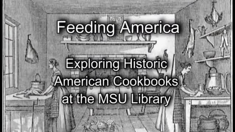 Thumbnail for entry Feeding America: Historic American Cookbooks