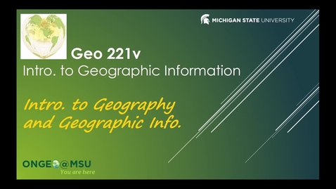 Thumbnail for entry GEO 221v: Introduction to Geography and Geographic Information