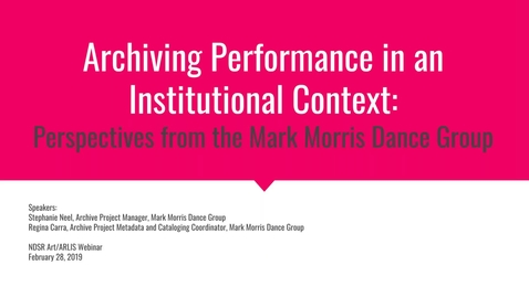 Thumbnail for entry Archiving Performance in an Institutional Context: Perspectives from the Mark Morris Dance Group