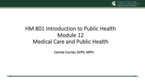 Thumbnail for entry HM 801 Module 12 Medical Care and Public Health