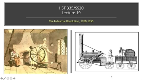Thumbnail for entry Lecture 19: Industrial Revolution