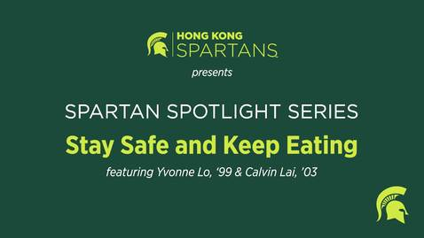 Thumbnail for entry Hong Kong Spartans Alumni Club – Spartans Spotlight Series: Stay Safe and Keep Eating