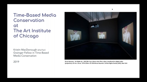 Thumbnail for entry Strategies for Conserving Time-Based Media: An overview of the Art Institute of Chicago's TBM Initiative