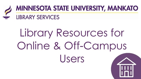 Thumbnail for entry Library Services for Online and Off-Campus Users