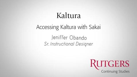 Thumbnail for entry AccessingKaltura_Sakai