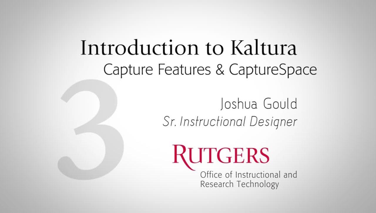 Introduction to Kaltura: CaptureSpace