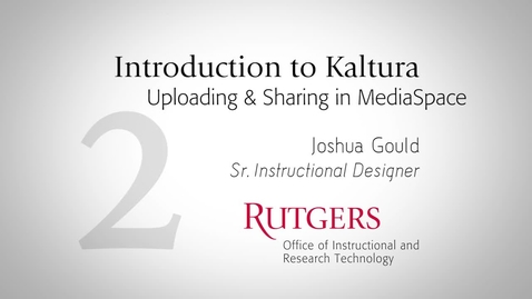 Thumbnail for entry Introduction to Kaltura: Uploading and Sharing in MediaSpace