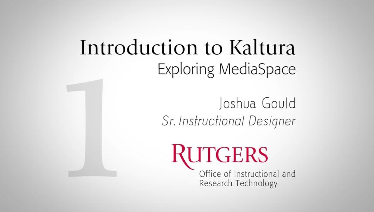 Introduction to Kaltura:  Exploring MediaSpace