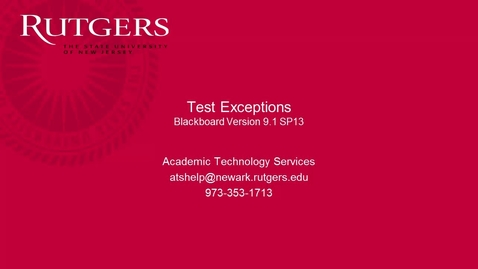 Thumbnail for entry Test Exceptions in Blackboard