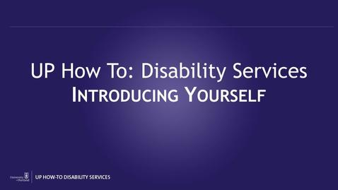 Thumbnail for entry UP How-To Disability Services - Introducing Yourself