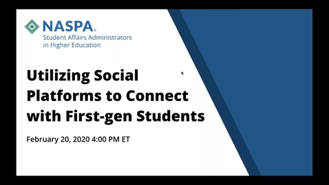 Thumbnail for entry FGEN Webinar #6: Utilizing Social Platforms to Connect with First-gen Students