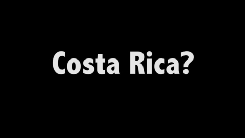 Thumbnail for entry Study Abroad - Costa Rica