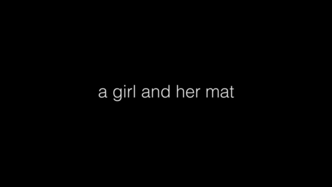 Thumbnail for entry a girl & her mat