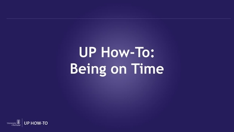 Thumbnail for entry UP How-To: Being On Time