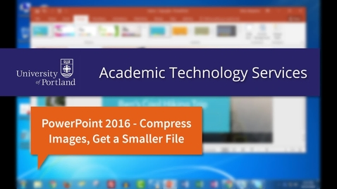 Thumbnail for entry PowerPoint 2016: Compress Images to Get a Smaller FIle Size