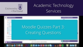 Thumbnail for entry Moodle Quiz 3/8: Creating Questions