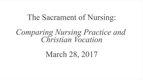 Thumbnail for entry The Sacrament of Nursing