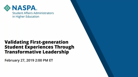 Thumbnail for entry FGEN Webinar #7: Validating First-generation Student Experiences via Transformative Leadership