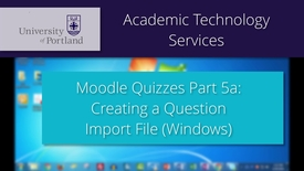 Thumbnail for entry Moodle Quiz 5a/8: Creating an Import File (PC)